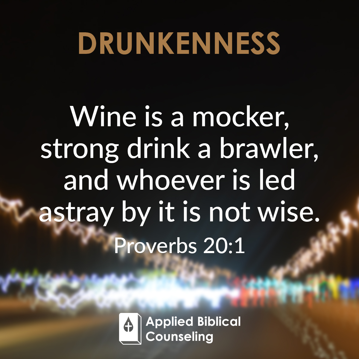 Applied Biblical Counseling Facebook w18 Drunkenness 1