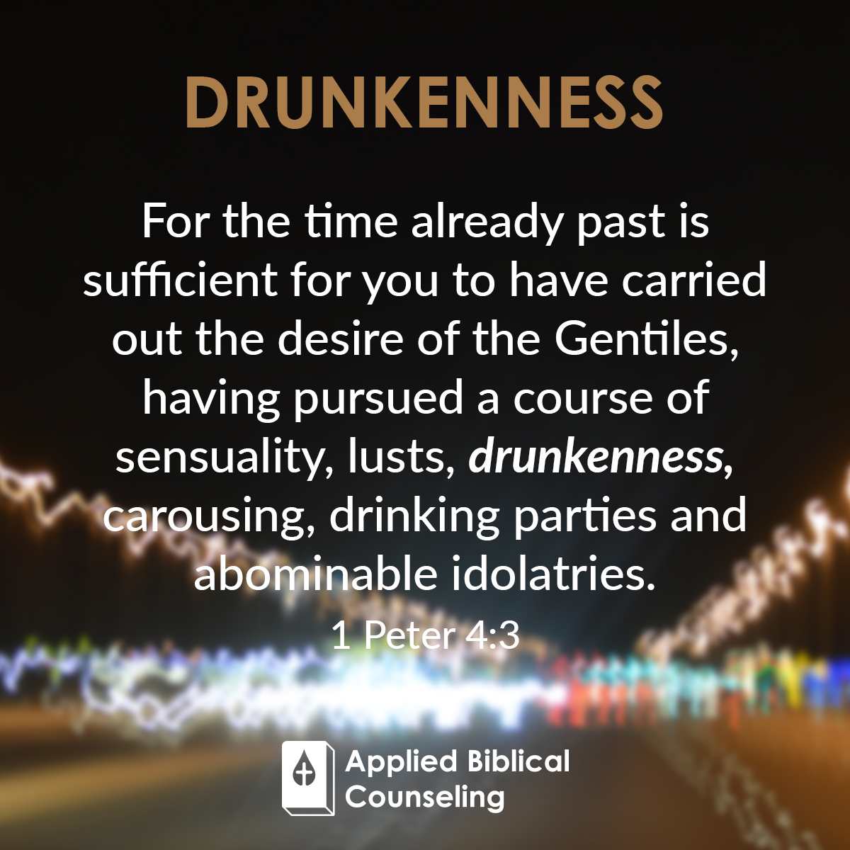 Applied Biblical Counseling Facebook w18 Drunkenness 5