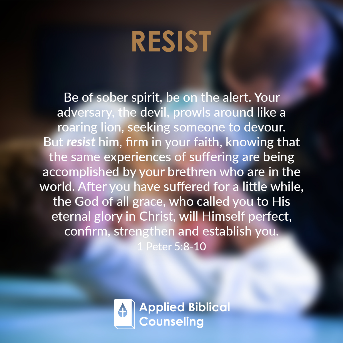 Resist Applied Biblical Counseling 3