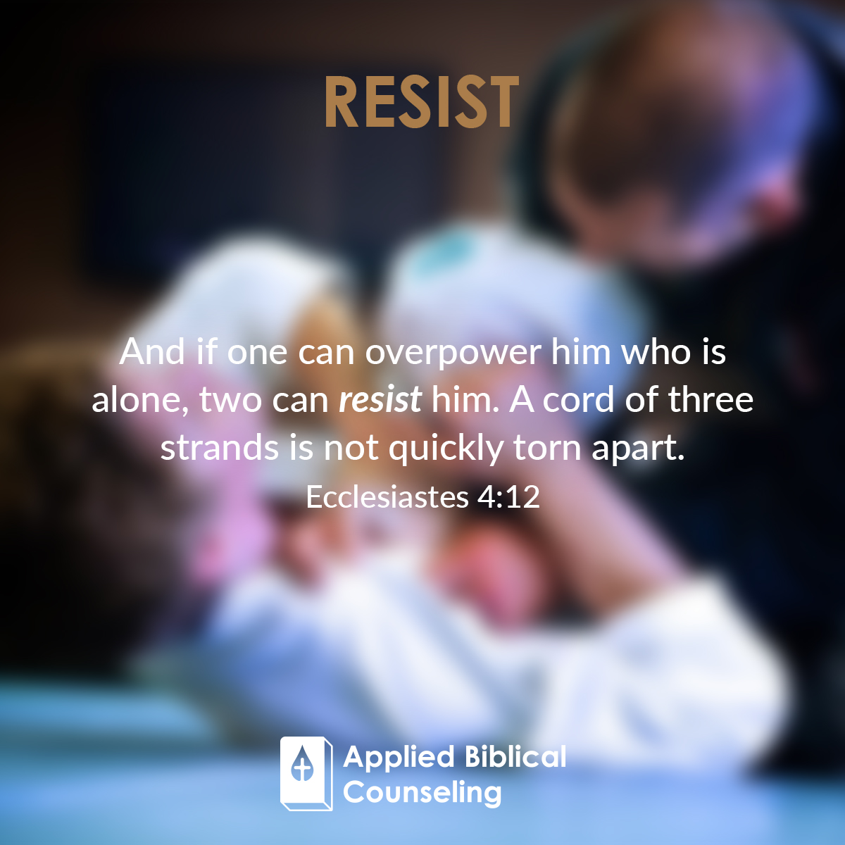 Resist Applied Biblical Counseling 5