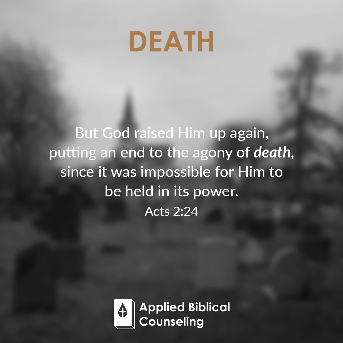 Death Applied Biblical Counseling 4
