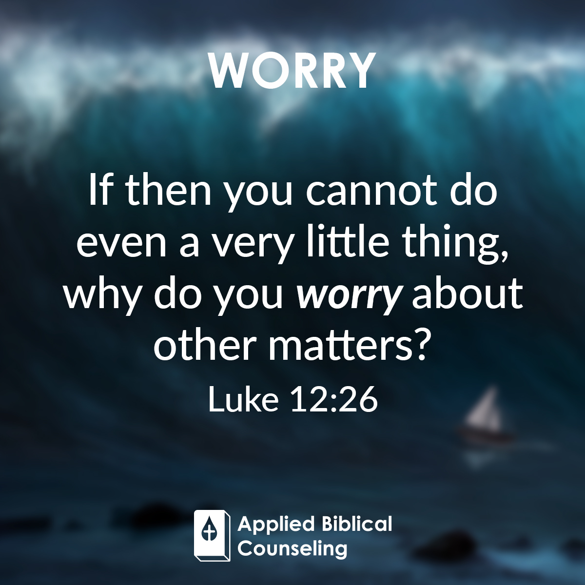 Worry Applied Biblical Counseling 4