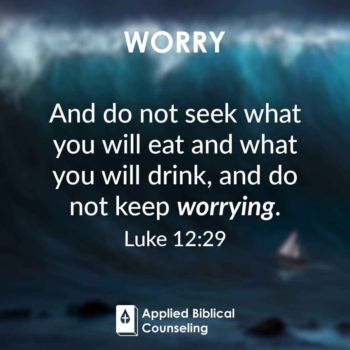 Worry Applied Biblical Counseling 5
