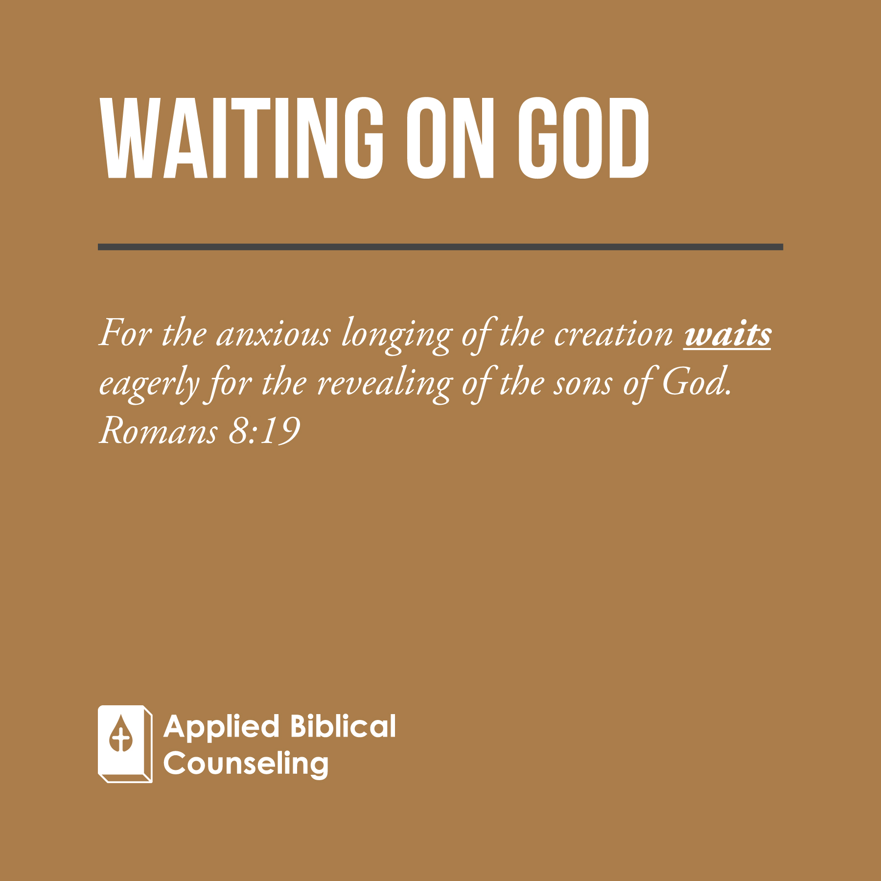 Waiting On God Applied Biblical Counseling